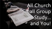 All-Church Small Group Study...and YOU!